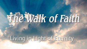 The Walk of Faith