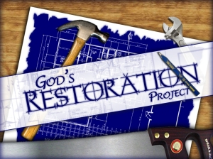 God's restoration project