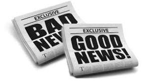 Bad news - Good news