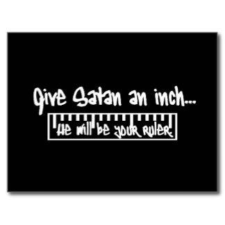 Give Satan an inch