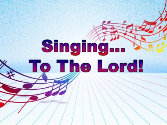 Singing to the Lord