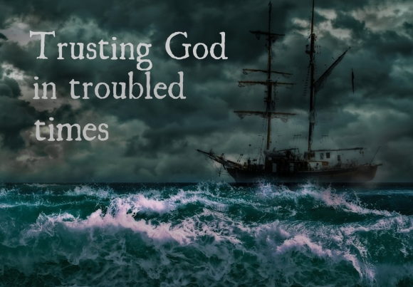 trusting-god-in-troubled-times