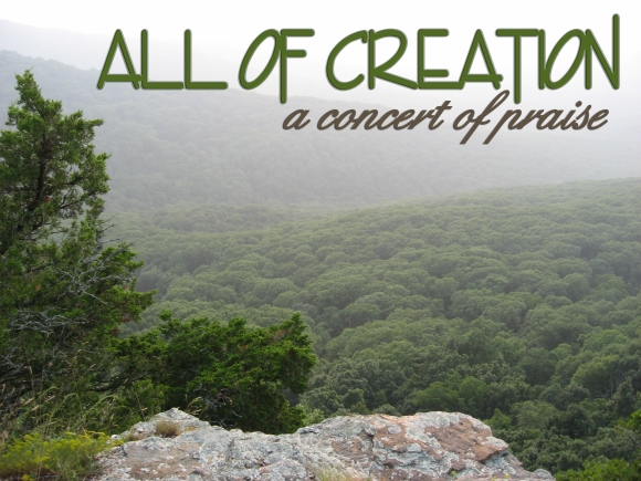 All of Creation - a concert of praise