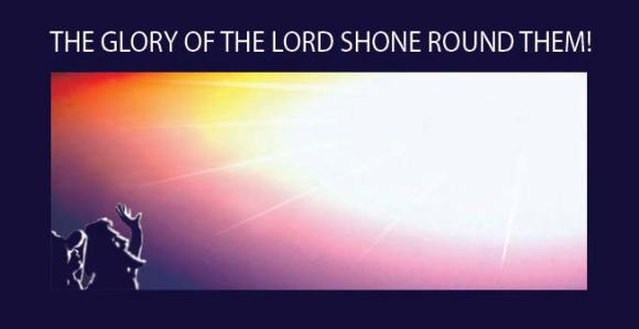 Glory of the Lord shone