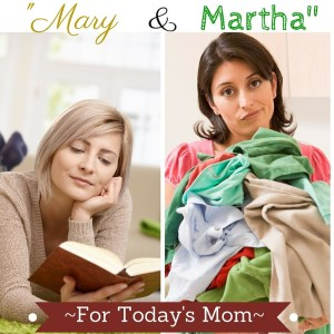 Mary-Martha-For-Todays-Mom